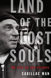 Land of the Lost Souls - My Life on the Streets ebook by Cadillac Man