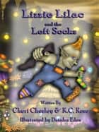 Lizzie Lilac and the Left Socks ebook by Cheri Chesley, KC Rose
