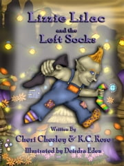 Lizzie Lilac and the Left Socks ebook by Cheri Chesley,KC Rose