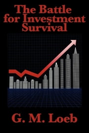 The Battle for Investment Survival ebook by G. M. Loeb