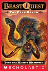 Beast Quest #17: The Dark Realm: Tusk the Mighty Mammoth - Tusk The Mighty Mammoth ebook by Adam Blade