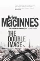 The Double Image ebook by Helen Macinnes
