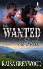 Their Wanted Bride - Bridgewater Brides ebook by Raisa Greywood, Bridgewater Brides