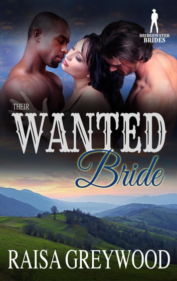Their Wanted Bride - Bridgewater Brides ebook by Raisa Greywood,Bridgewater Brides