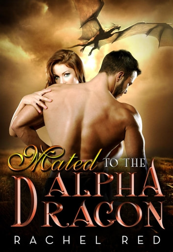 Mated To The Alpha Dragon - BWWM Romance ebook by Sasha Collins,Rachel Red