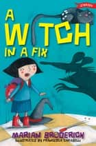 A Witch in a Fix ebook by Marian Broderick,Francesca Carabelli
