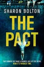 The Pact - A dark and compulsive thriller about secrets, privilege and revenge ebook by Sharon Bolton