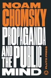 Propaganda and the Public Mind - Interviews by David Barsamian ebook by Noam Chomsky