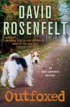 Outfoxed ebook by David Rosenfelt
