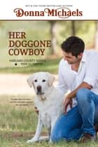 Her Doggone Cowboy - Harland County Series, #11 eBook by Donna Michaels
