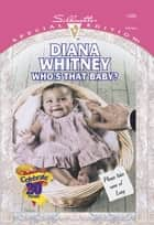 Who's That Baby? (Mills & Boon Cherish) ebook by Diana Whitney