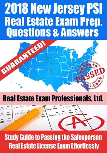 2018 New Jersey PSI Real Estate Exam Prep Questions, Answers & Explanations: Study Guide to Passing the Salesperson Real Estate License Exam Effortlessly ebook by Real Estate Exam Professionals Ltd.