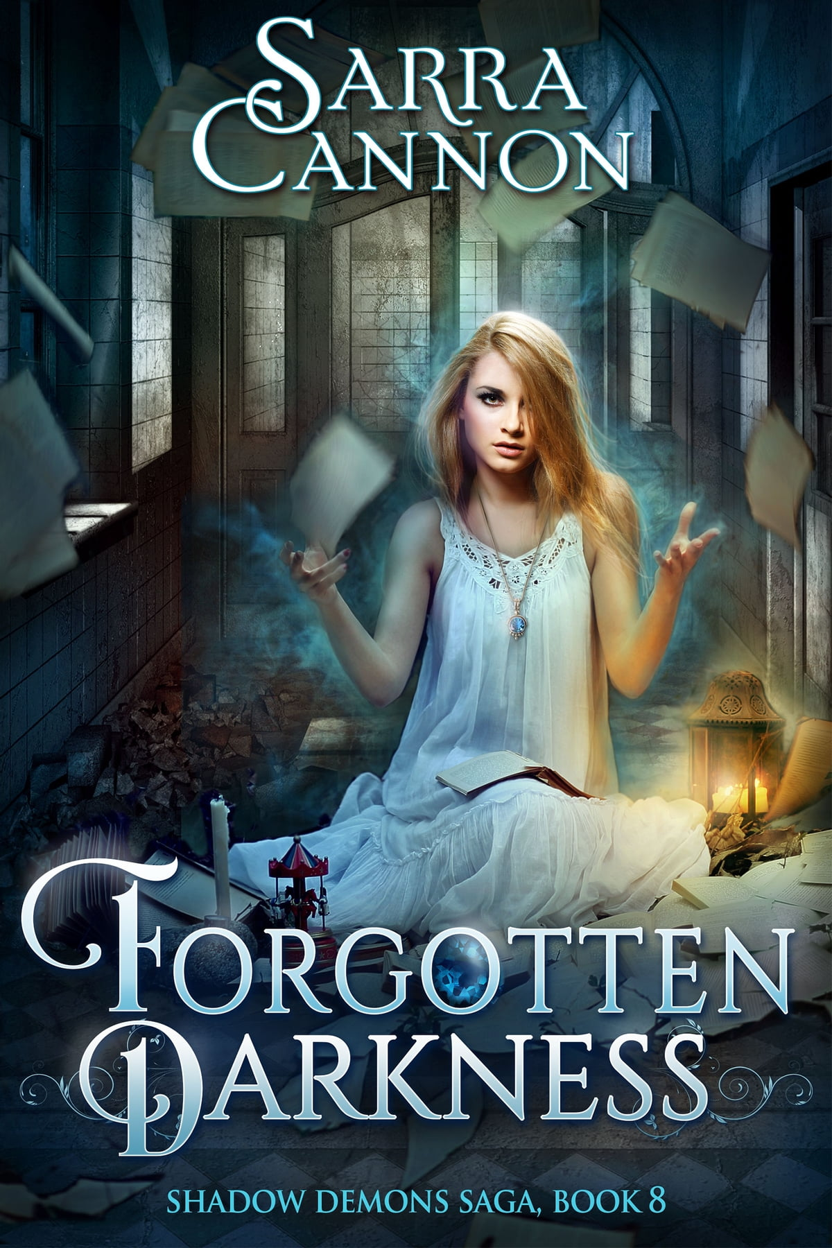 Forgotten Darkness  Book 8 Of The Shadow Demons Saga Ebook By Sarra Cannon