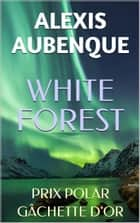 WHITE FOREST : Tout le monde... - Une enquête de Tracy Bradshaw & Nimrod Russell ebook by