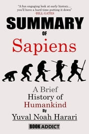 Summary of Sapiens - A Brief History of Humankind By Yuval Noah Harari ebook by Book Addict