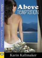 Above Temptation ebook by Karin Kallmaker