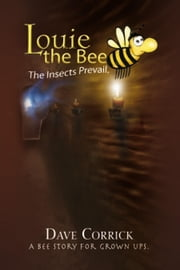 Louie the Bee ebook by Dave Corrick