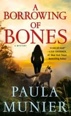A Borrowing of Bones - A Mystery ebook by Paula Munier