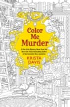 Color Me Murder ebook by Krista Davis