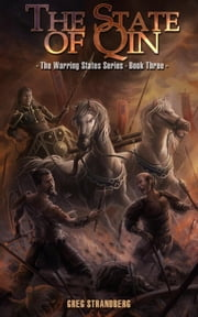 The State of Qin - The Warring States Series, #3 ebook by Greg Strandberg