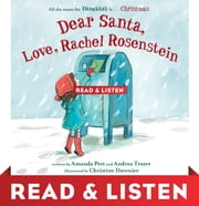 Dear Santa, Love, Rachel Rosenstein: Read & Listen Edition ebook by