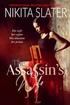 The Assassin's Wife ebook by Nikita Slater