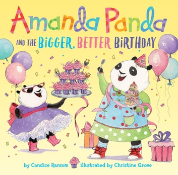Amanda Panda and the Bigger, Better Birthday ebook by Candice Ransom