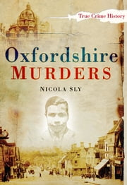 Oxfordshire Murders ebook by Nicola Sly