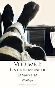 L'Introduzione di Samantha ebook by Eliselle Yu