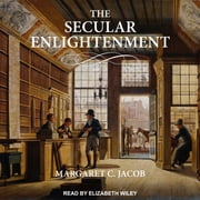 The Secular Enlightenment audiobook by Margaret Jacob