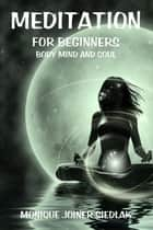 Meditation For Beginners ebook by Monique Joiner Siedlak