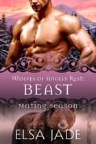 Beast - Mating Season ebook by Elsa Jade