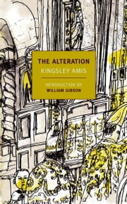 The Alteration ebook by Kingsley Amis,William Gibson