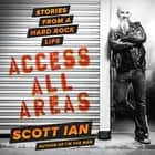 Access All Areas - Stories from a Hard Rock Life audiobook by Scott Ian, Author