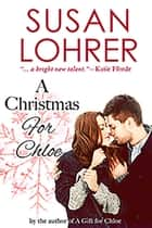 A Christmas for Chloe ebook by Susan Lohrer