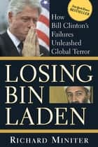 Losing Bin Laden ebook by Richard Miniter