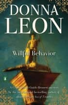 Willful Behavior ebook by Donna Leon