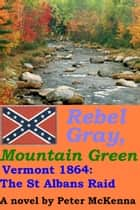Rebel Gray, Mountain Green ebook by Peter McKenna
