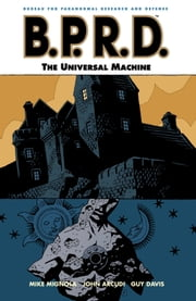 B.P.R.D. Volume 6: The Universal Machine ebook by Mike Mignola