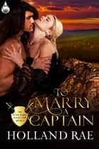 To Marry a Captain ebook by Holland Rae