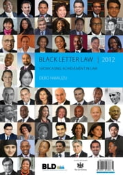 Black Letter Law 2012: Showcasing Achiement in Law ebook by Debo Nwauzu
