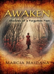 Awaken - Shadows of a Forgotten Past ebook by Marcia Maidana