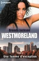 Une femme d'exception ebook by Brenda Jackson
