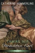 Taming Her Forbidden Earl ebook by