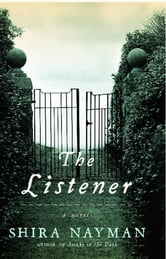 The Listener - A Novel ebook by Shira Nayman