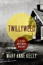 Twillyweed ebook by Mary Anne Kelly