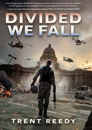 Divided We Fall Trilogy: Book 1 ebook by Trent Reedy