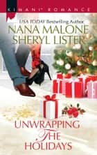 Unwrapping The Holidays: Hot Coded Christmas / Be Mine for Christmas ebook by Nana Malone, Sheryl Lister