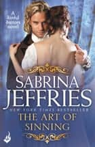 The Art of Sinning: Sinful Suitors 1 - Sweeping Regency romance at its best! ebook by Sabrina Jeffries