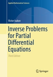 Inverse Problems for Partial Differential Equations ebook by Victor Isakov